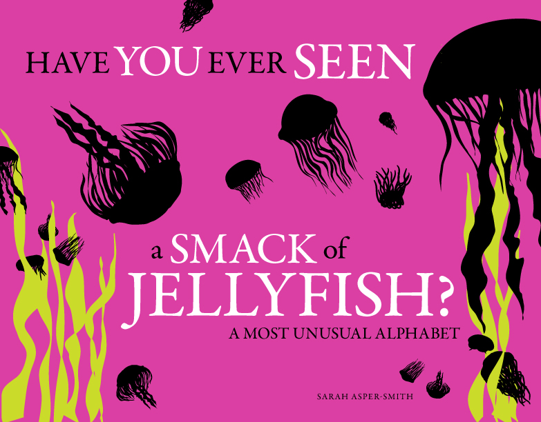 Have You Ever Seen a Smack of Jellyfish? cover